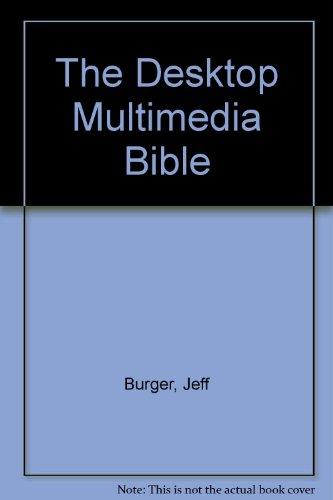 The Desktop Multimedia Bible
