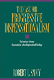 The Case for Progressive Dispensationalism: The Interface Between Dispensational and Non-Dispensational Theology