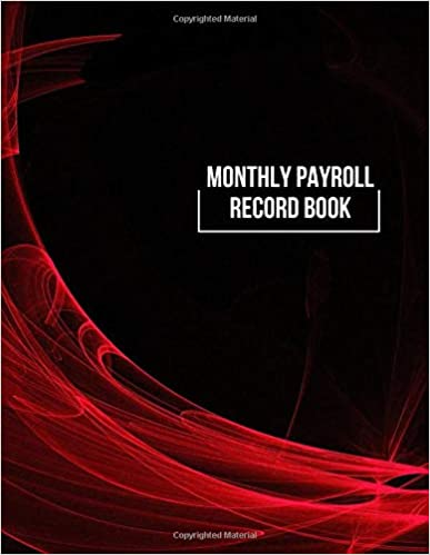 "Crown Journals - Monthly Payroll Record Book: Payroll Accounts And Bookkeeping Record Book Notebook Journal For Work, Employers, Co-workers, Colleagues, Hr And ... 8.5""x11"" With 120 Pages."