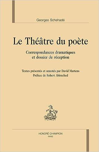 Livres gratuits en ligne Le théâtre du poète. Correspondances dramatiques et dossier de réception pdf epub