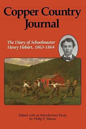 (Copper Country Journal: The Diary of Schoolmaster Henry Hobart, 1863-1864 (Great Lakes Books Series))