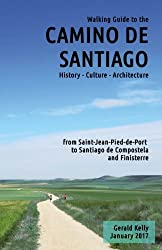 Walking Guide to the Camino de Santiago History Culture Architecture: from St Jean Pied de Port to Santiago de Compostela and Finisterre (Volume 1)