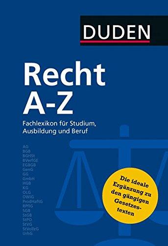 Duden Recht A   Z  Fachlexikon Für Studium Ausbildung Und Beruf  Duden Spezialwörterbücher