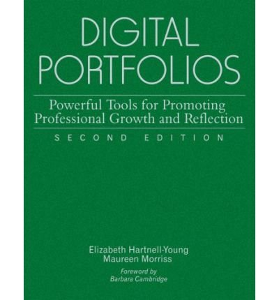 { [ DIGITAL PORTFOLIOS: POWERFUL TOOLS FOR PROMOTING PROFESSIONAL GROWTH AND REFLECTION ] } Hartnell-Young, Elizabeth ( AUTHOR ) Dec-12-2006 Hardcover ebook