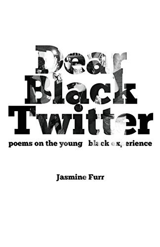 Search : Dear Black Twitter: poems on the young black experience
