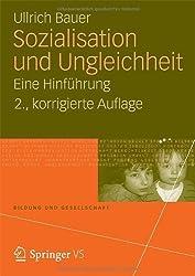 Sozialisation und Ungleichheit: Eine Hinführung (Bildung und Gesellschaft) von Bauer, Ullrich (2012) Taschenbuch