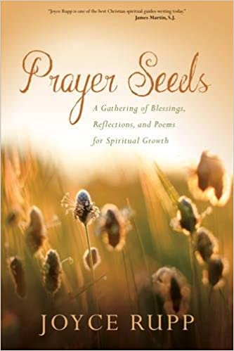 Prayer Seeds: A Gathering of Blessings, Reflections, and