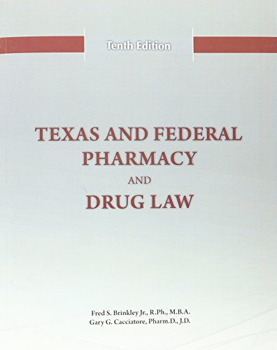 Texas and Federal Pharmacy and Drug Law - 10th Edition (2016) (Texas And Federal Pharmacy And Drug Law)
