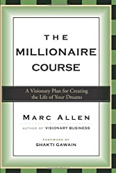 The Millionaire Course: Living the Life of Your Dreams