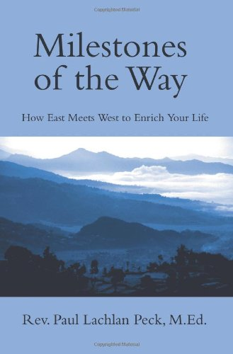 Milestones of the Way: How East Meets West to Enrich Your Life
