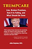 Chaos now reigns throughout our increasingly fragmented, dysfunctional, and unfair health care system. This book intends to make sense out of this chaos with four goals: (1) to describe what TrumpCare is; (2) to show how it is failing patients, famil...