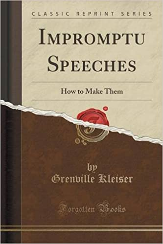 Impromptu Speeches: How to Make Them (Classic Reprint)
