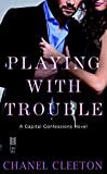 Playing with Trouble: Capital Confessions
