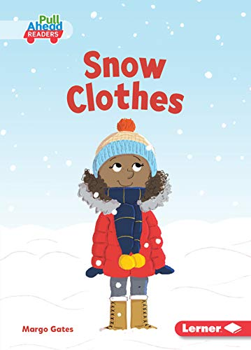 Snow Clothes (Seasons All Around Me (Pull Ahead Readers _ Fiction))