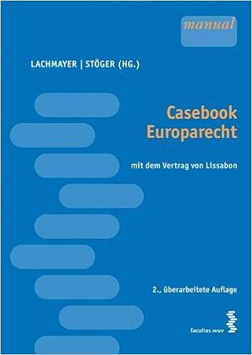Casebook Europrecht Mit Dem Vertrag Von Lissabon Amazonde Konrad