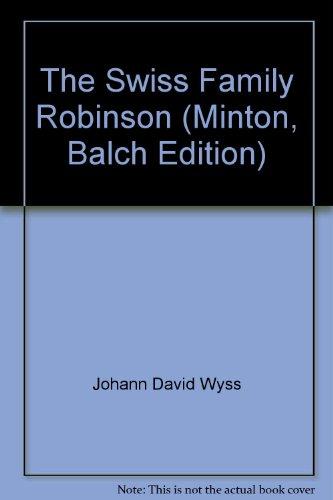 The Swiss Family Robinson (Minton, Balch Edition)
