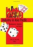 Casino Industry in Asia Pacific, Kaye Sung Chon, 0789023458