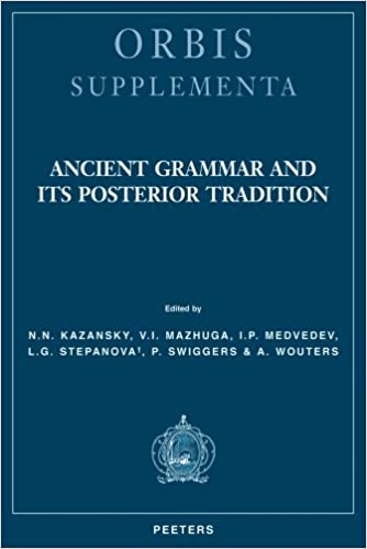 Ancient Grammar and Its Posterior Tradition (Orbis Supplementa)
