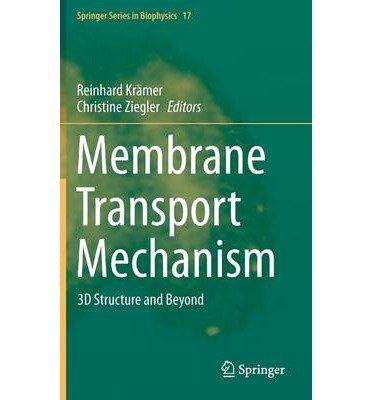 [(Membrane Transport Mechanism: 3D Structure and Beyond )] [Author: Reinhard Krämer] [Mar-2014] pdf epub