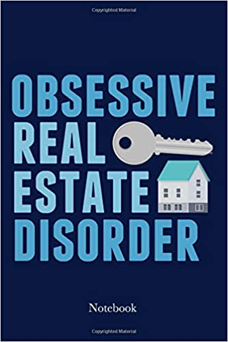 Obsessive Real Estate Disorder Notebook: Funny Realtor