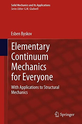 Elementary Continuum Mechanics for Everyone: With Applications to Structural Mechanics (Solid Mechanics and Its Applicat
