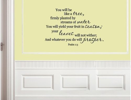 Wheeler3Designs Vinyl wall quotes. Wall Talks. Scriptures Psalm 1:3 YOU WILL BE LIKE A TREE. (3 Decal Wall Psalm 1)