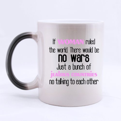 If Woman Ruled The World There Would Be No Wars- Funny Magic