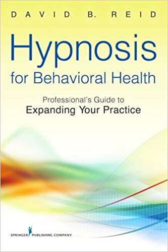 Hypnosis for Behavioral Health: Professional's Guide to Expanding Your Practice