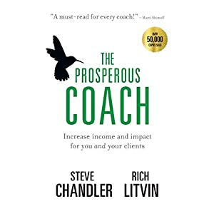 The Prosperous Coach: Increase Income and Impact for You and Your Clients 4
