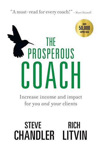 The Prosperous Coach: Increase Income and Impact for You and Your Clients (Prosperous Series) 1