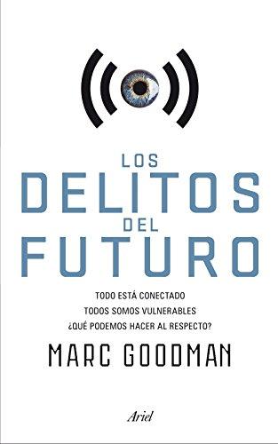 Los delitos del futuro: Todo está conectado, todos somos vulnerables, ¿qué podemos