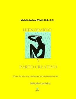 Hipnoparto Y Parto Creativo: Cómo dar a luz con confianza