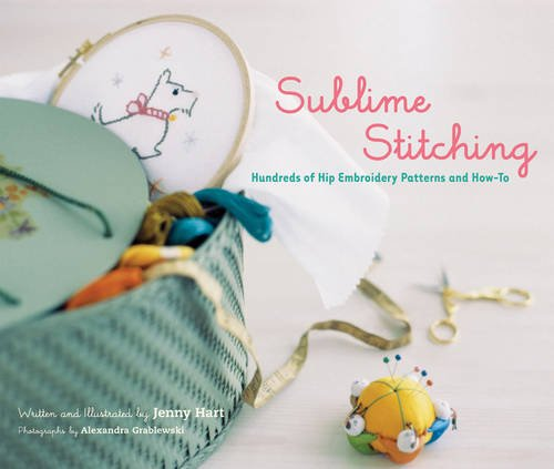 Sublime Stitching Embroidery (Sublime Stitching: Hundreds of Hip Embroidery Patterns and How-To)