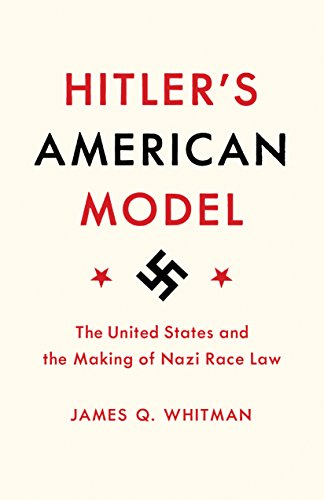 Amazon hitlers american model the united states and the hitlers american model the united states and the making of nazi race law by fandeluxe Image collections