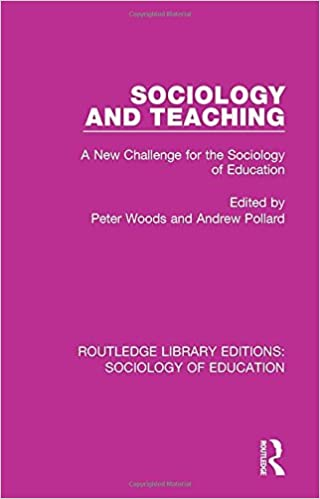 Sociology and Teaching: A New Challenge for the Sociology of Education (Routledge Library Editions: Sociology of Education) (Volume 51)