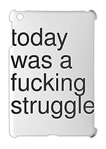 today was a fucking struggle iPad mini - iPad mini 2 plastic case