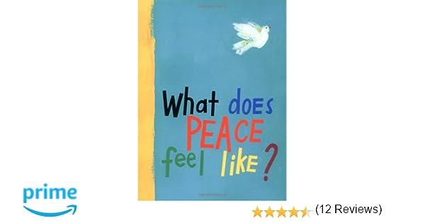 What Does Peace Feel Like?: Vladimir Radunsky: 8601400434635 ...