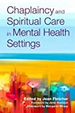 img - for Chaplaincy and Spiritual Care in Mental Health Settings book / textbook / text book