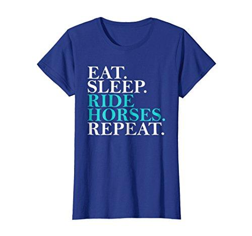 Womens Eat Sleep Ride Horses Repeat Funny Horseback Riding T-Shirt Small Royal Blue (Sleep Horse Ride Eat)