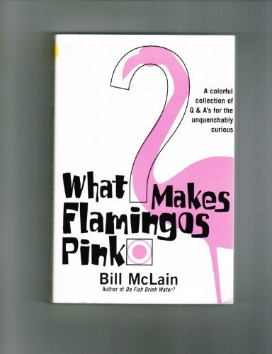 (What Makes Flamingos Pink by Bill McLain)