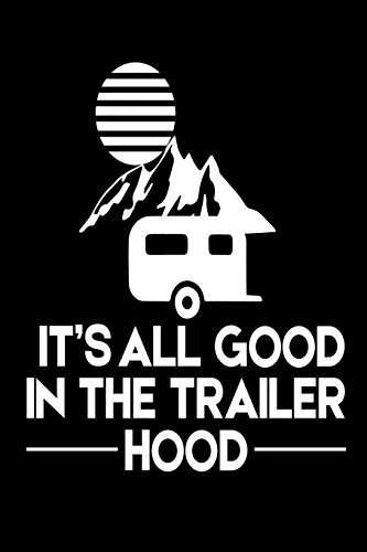 It's All Good In The Trailer Hood: Funny Summer Vacation for sale  Delivered anywhere in Canada