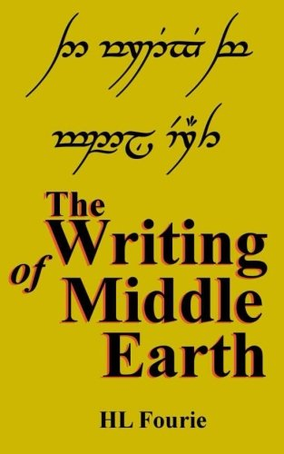 The Writing of Middle Earth: How to write the script of the Hobbits, Dwarves and Elves PDF