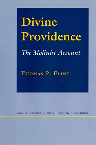 Divine Providence: The Molinist Account (Cornell Studies in the Philosophy of Religion) (Providence Outlet)