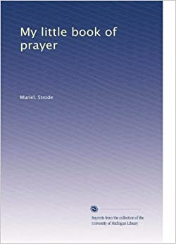 My little book of prayer B003AM8T08