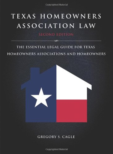 Texas Homeowners Association Law, 2nd ed.