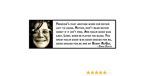 JANIS JOPLIN Wall Quote Freedom/'s just another word for nothing left to loos