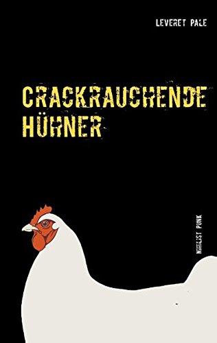 Crackrauchende Hühner: Nihilist Punk