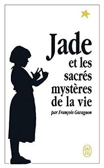 Jade et les sacrés mystères de la vie par Garagnon