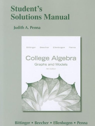 Students Solutions Manual for College Algebra: Graphs and Models