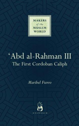 abd-al-rahman-iii-makers-of-the-muslim-world